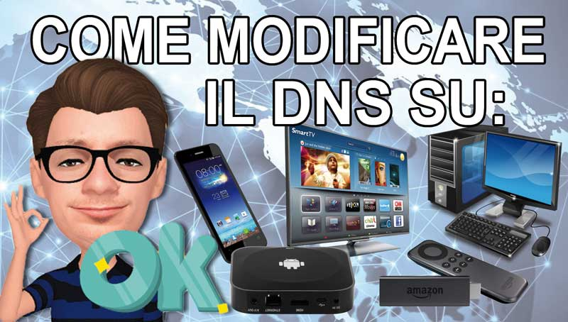 Modificare il DNS su Android Box, Smartphone, Smart TV, PC e Amazon Stick