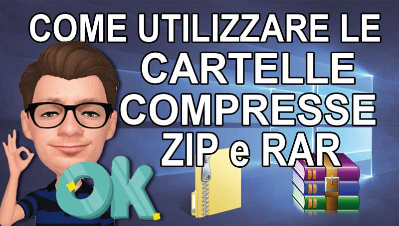 Comprimere o Decomprimere Cartella in ZIP o in RAR con Windows 10